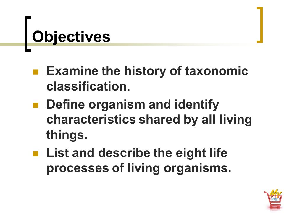 Objectives Examine the history of taxonomic classification.