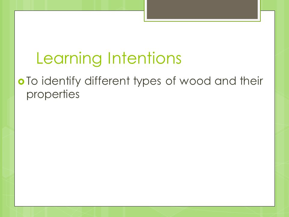 Learning Intentions To Identify Different Types Of Wood And