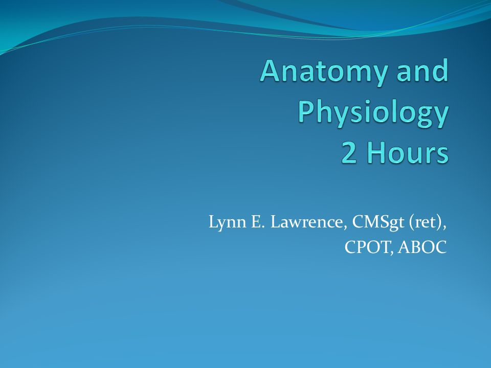 Anatomy and Physiology 2 Hours - ppt download