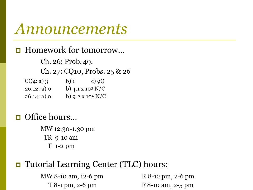 announcements homework for tomorrow ch 26 prob 49 office hours