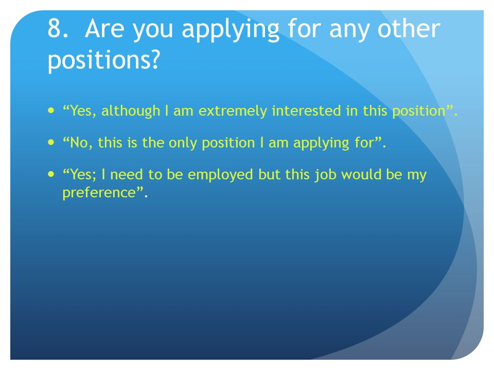 are you applying for any other positions