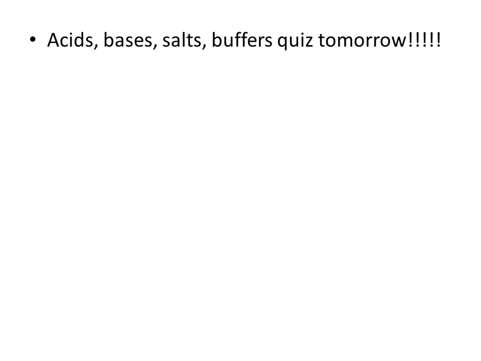 Acids Bases Saltsoh My Ppt Video Online Download. 46 Acids Bases Salts Buffers Quiz Tomorrow. Worksheet. 19 Acids Bases And Salts Worksheet Answers At Clickcart.co