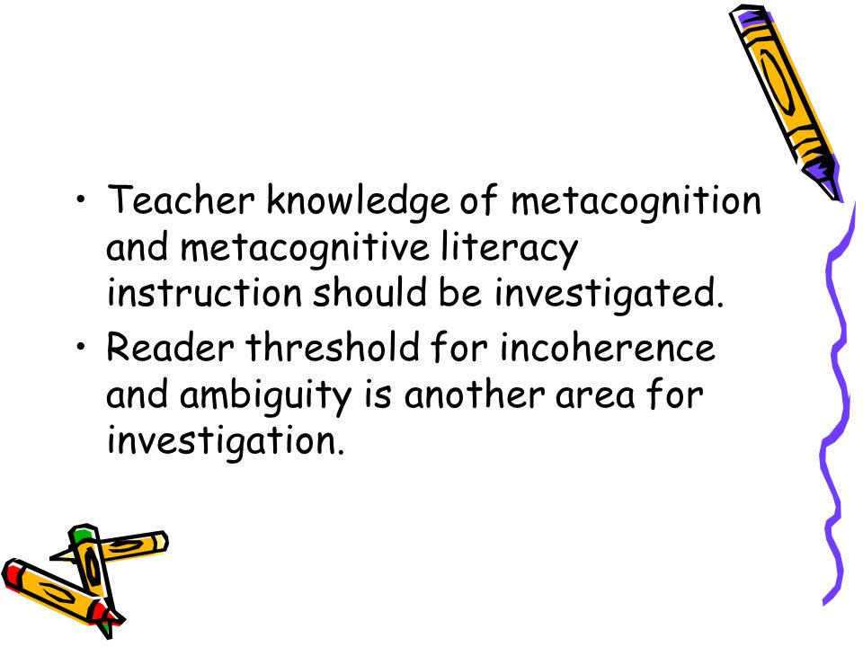 Should Literacy Instruction Be >> Metacognition And Its Role In Literacy Instruction Ppt Download