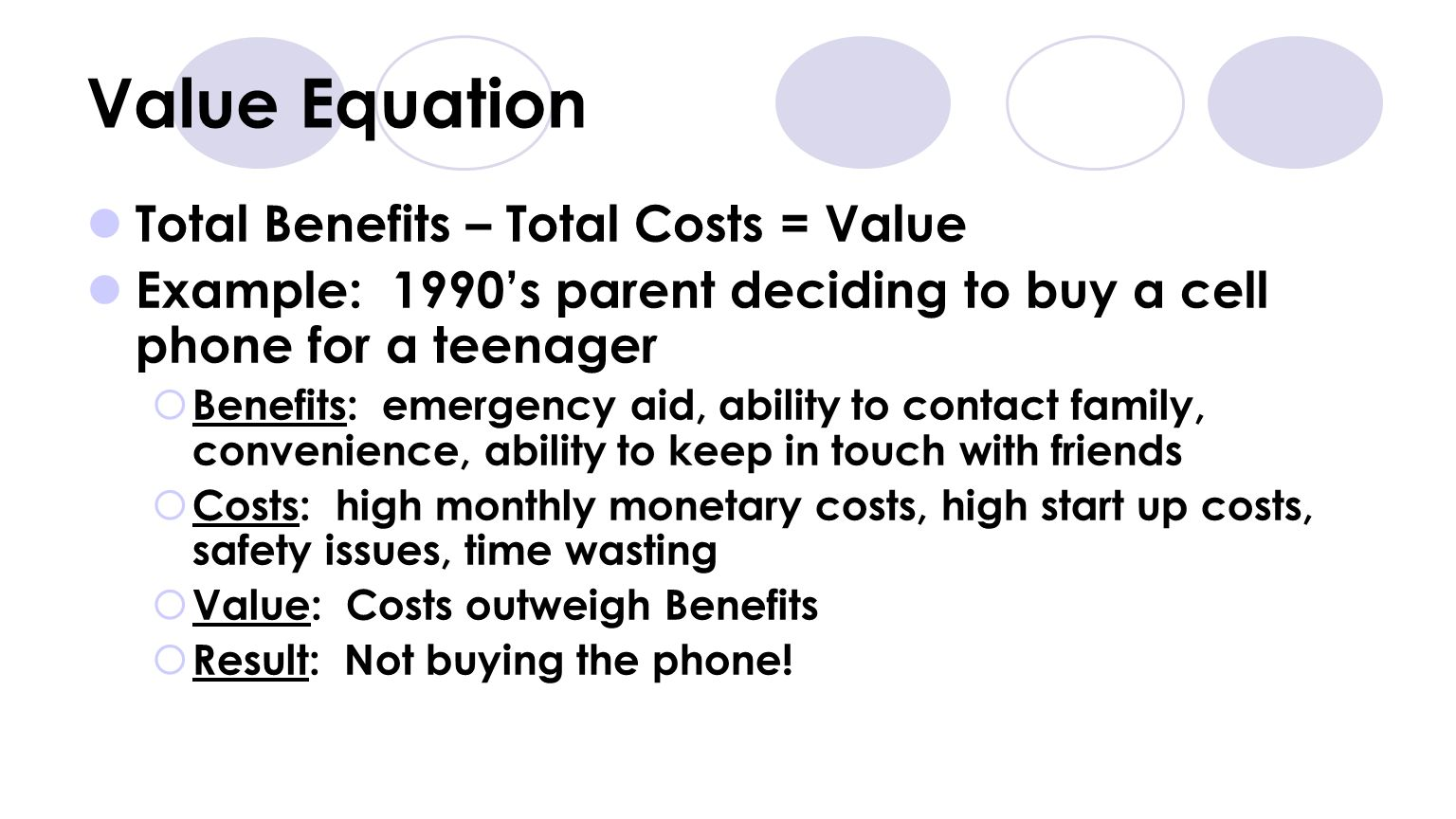 Value Equation Total Benefits – Total Costs = Value