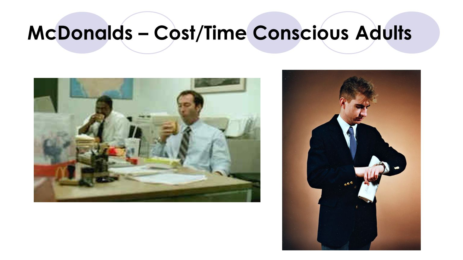 McDonalds – Cost/Time Conscious Adults