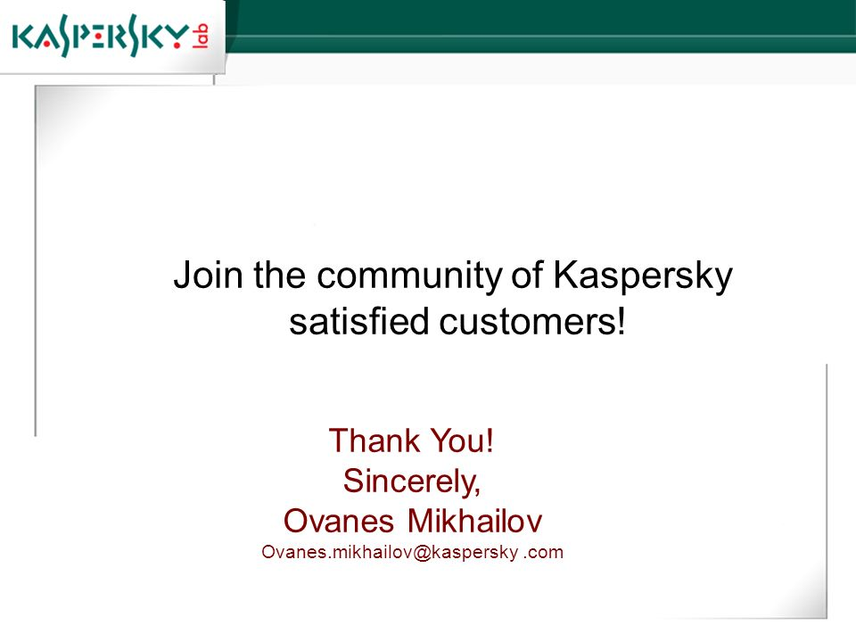 Join the community of Kaspersky satisfied customers!