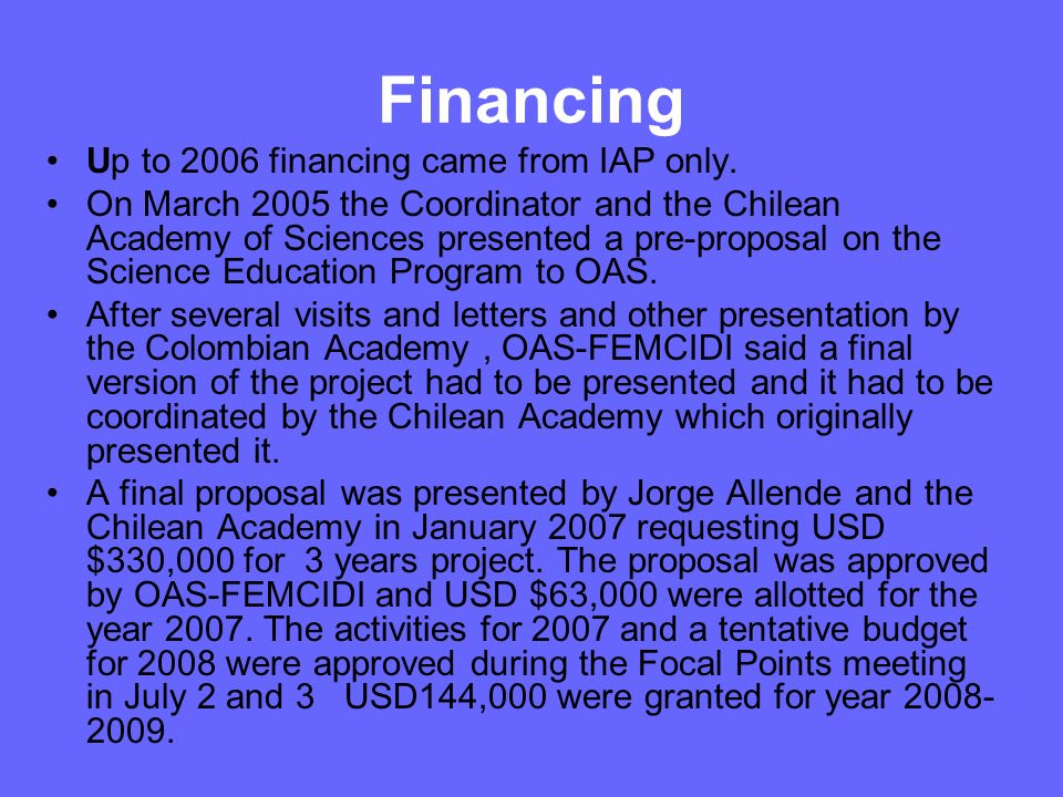 Financing Up to 2006 financing came from IAP only.