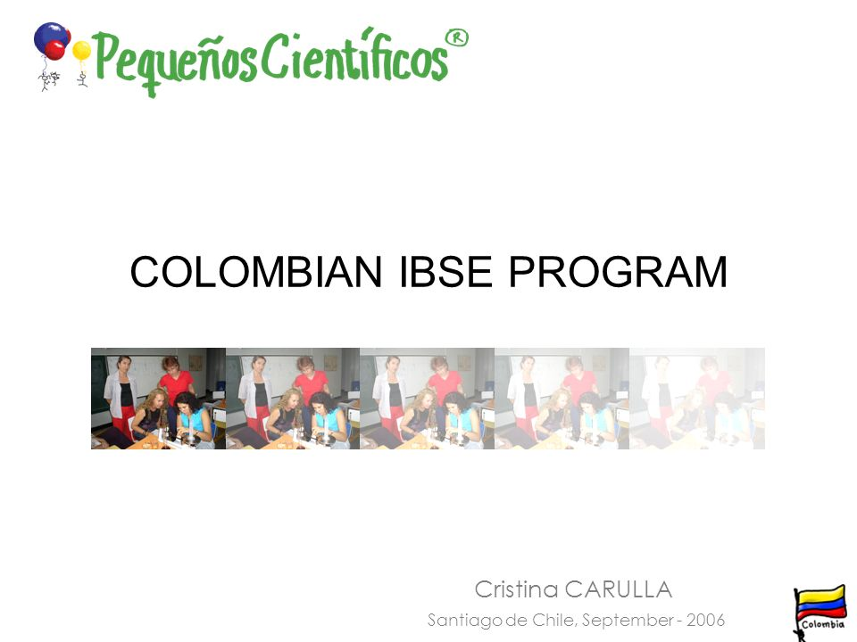 COLOMBIAN IBSE PROGRAM