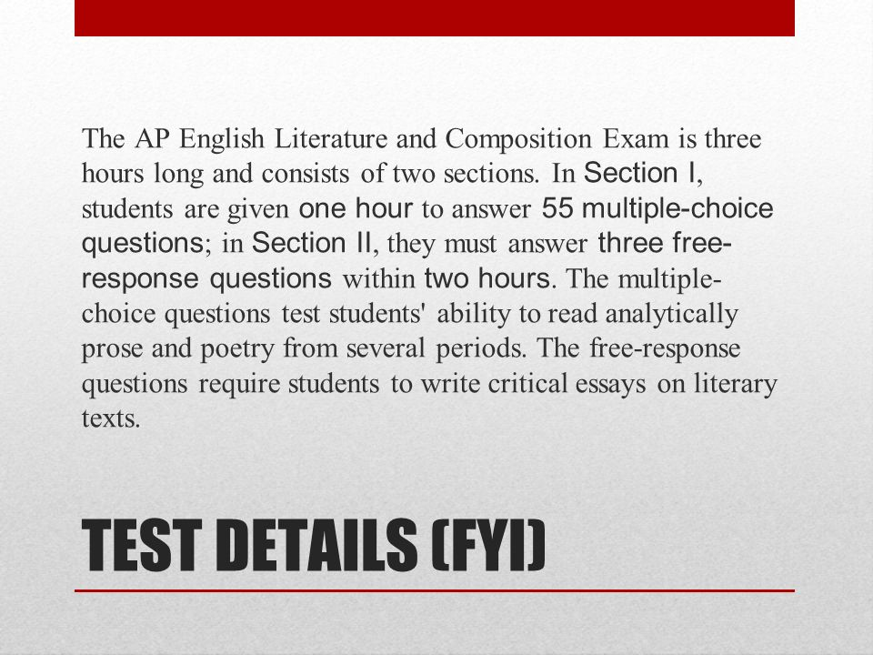 ap english literature and composition national exam   ppt video   the ap english literature and composition exam is three hours long and  consists of two sections in section i students are given one hour to  answer