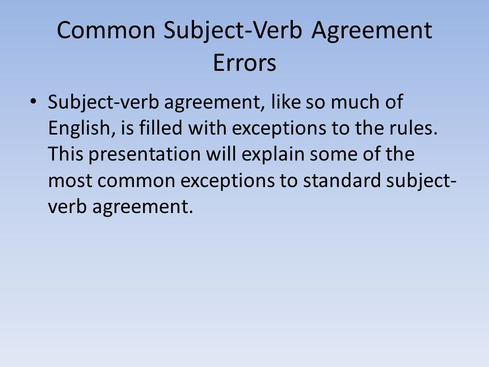 Common Subject Verb Agreement Errors Ppt Video Online Download
