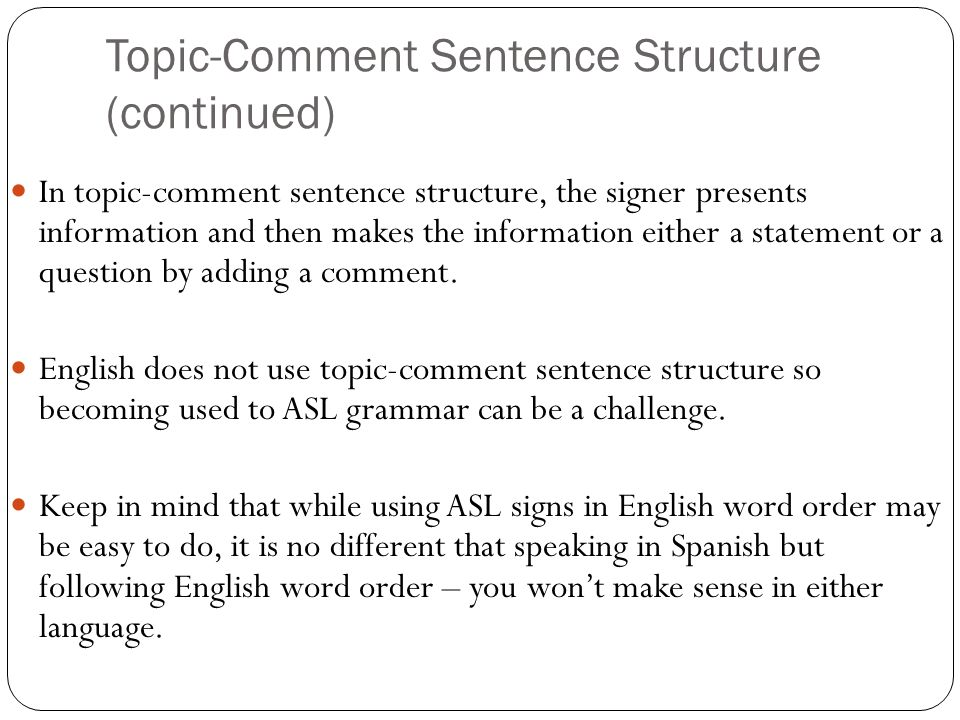 Asl Sentence Structure The Basics Ppt Video Online Download