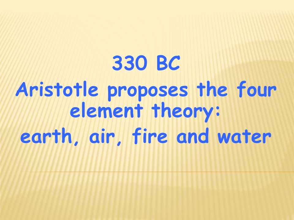 Periodic table timeline ppt video online download aristotle proposes the four element theory earth air fire and water urtaz Gallery