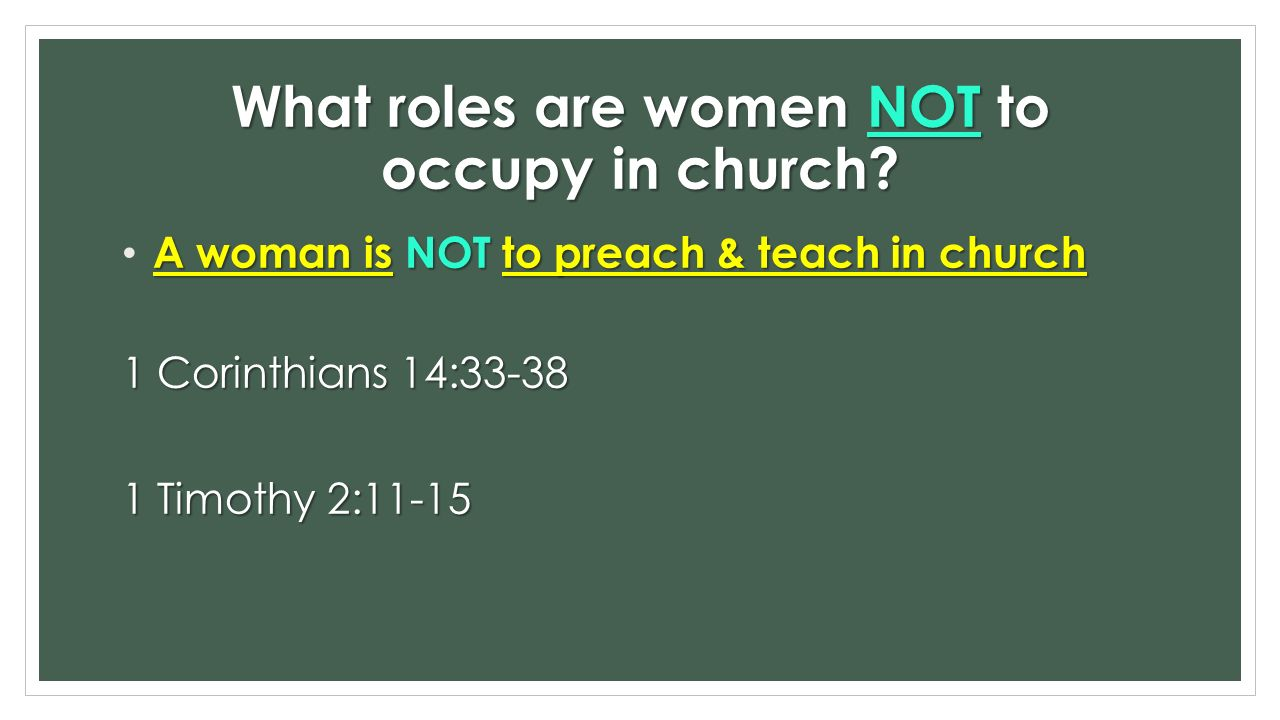 What roles are women NOT to occupy in church