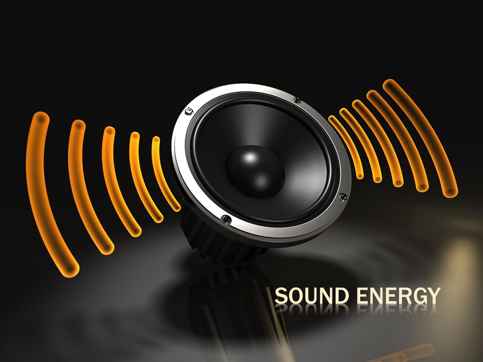 Sound Energy  - ppt download