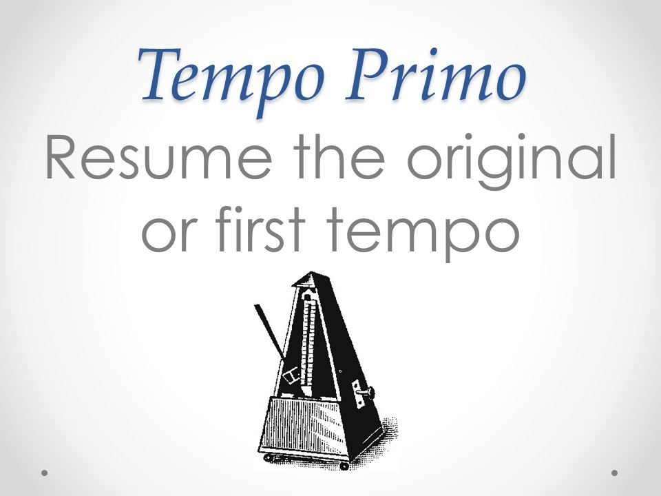 Resume the original or first tempo