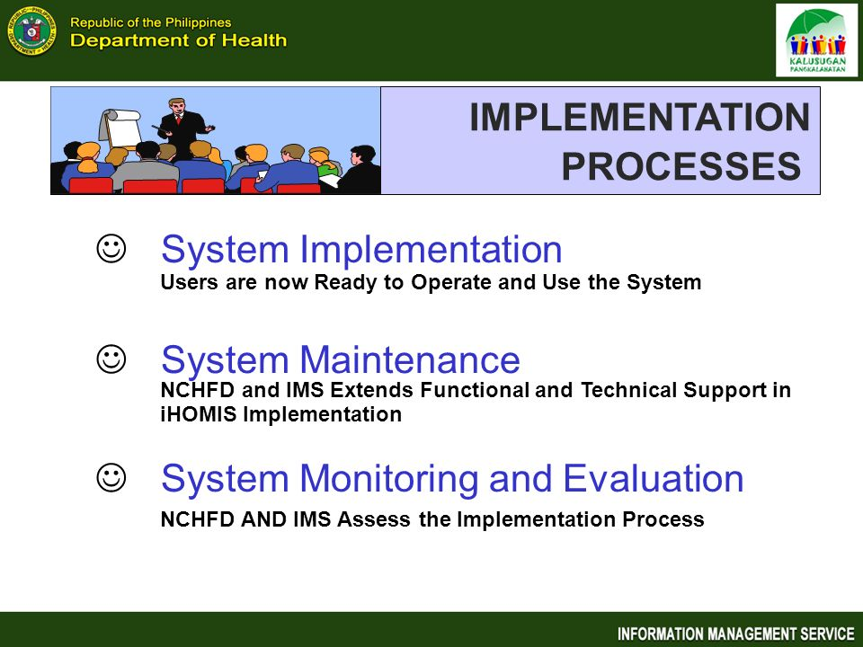 IMPLEMENTATION PROCESSES System Implementation System Maintenance