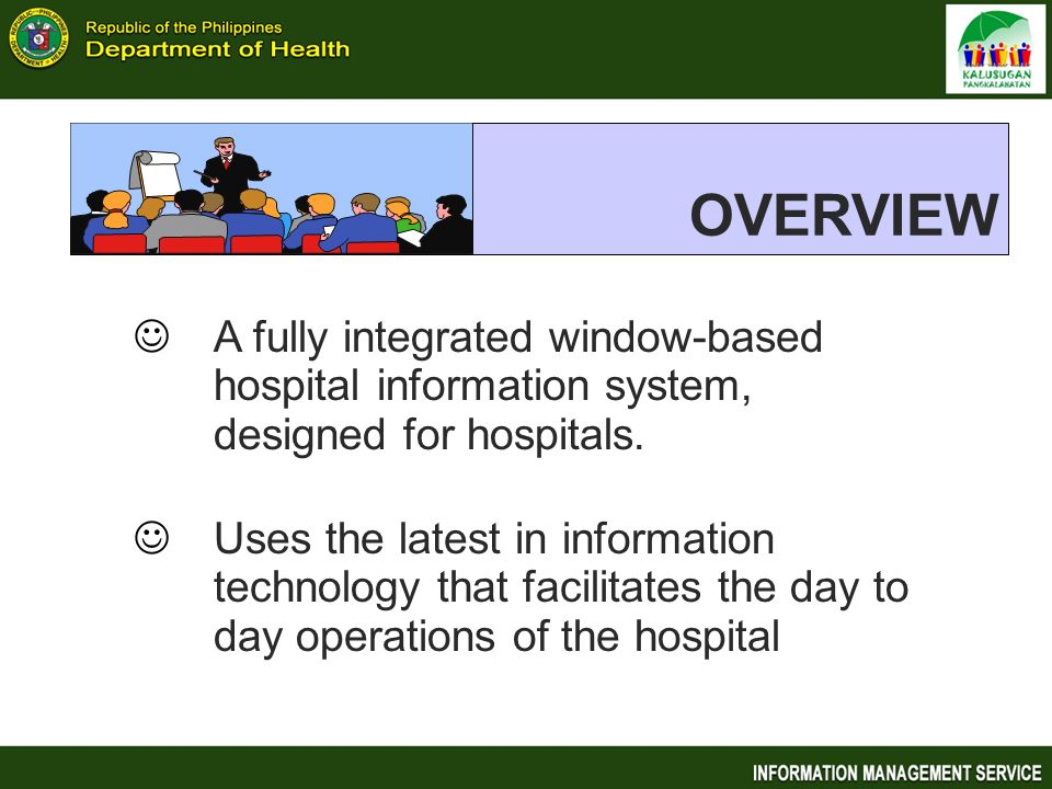 OVERVIEW A fully integrated window-based hospital information system, designed for hospitals.