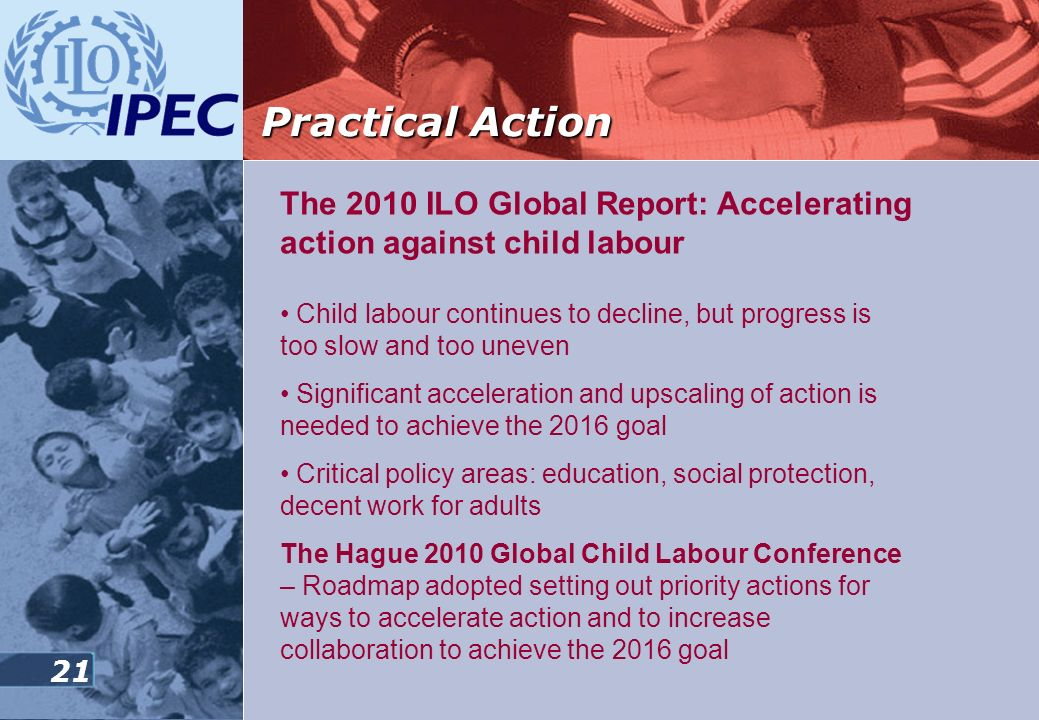 Practical Action The 2010 ILO Global Report: Accelerating action against child labour.