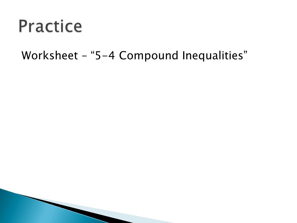 5-4 Compound Inequalities Again! - ppt download