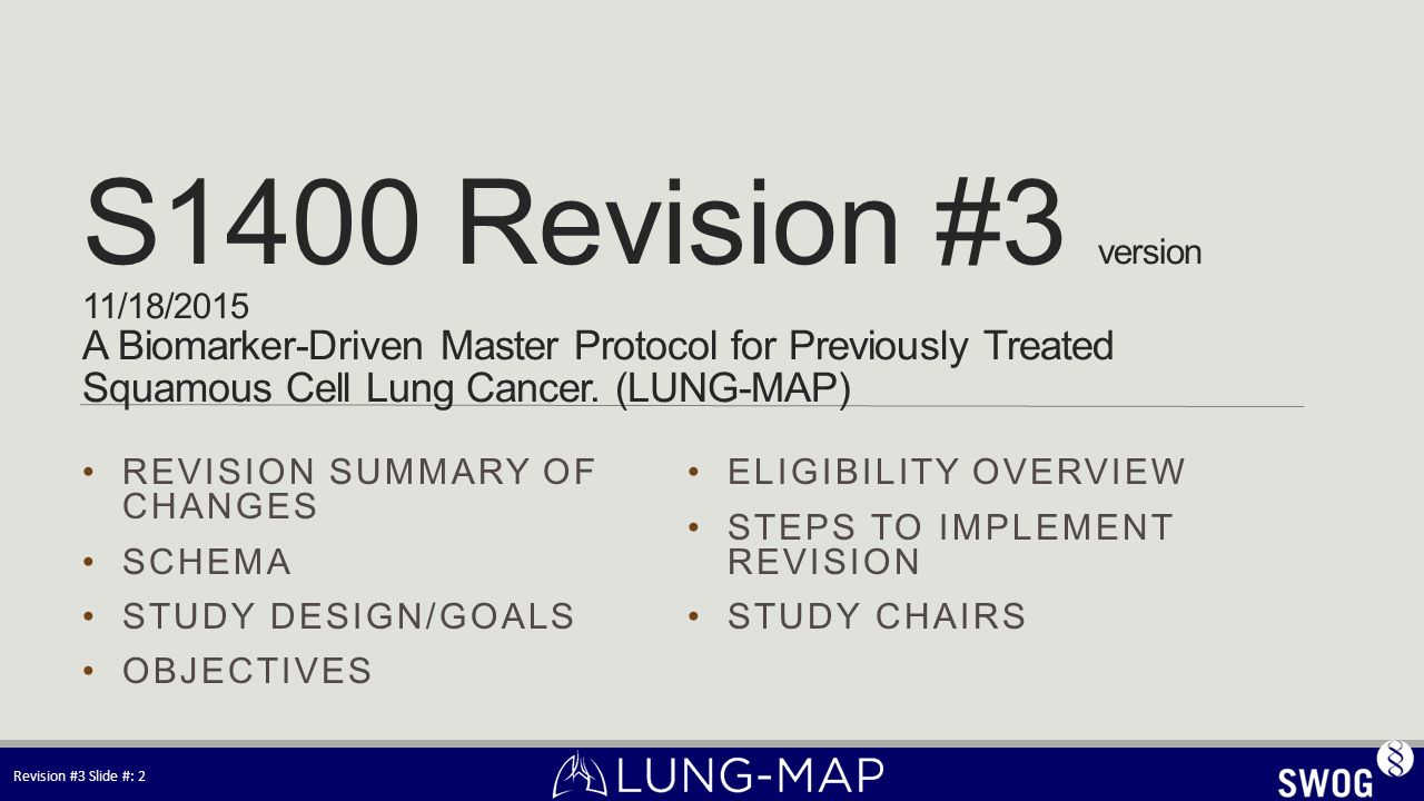 S1400 Revision #3 version 11/18/2015 A Biomarker-Driven Master Protocol for Previously Treated Squamous Cell Lung Cancer. (LUNG-MAP)