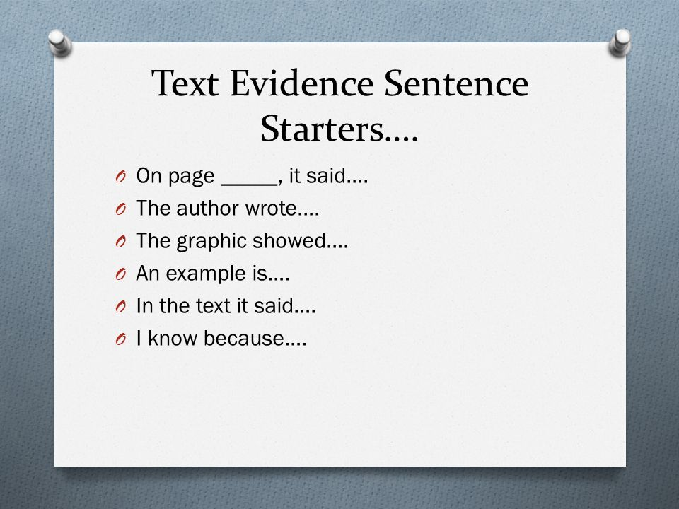 Text Evidence Anchor 1: Cite the text evidence that most strongly supports  an analysis of what the text says explicitly as well as inferences drawn  from
