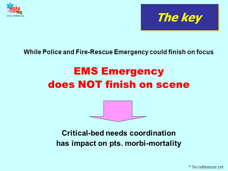 The key EMS Emergency does NOT finish on scene