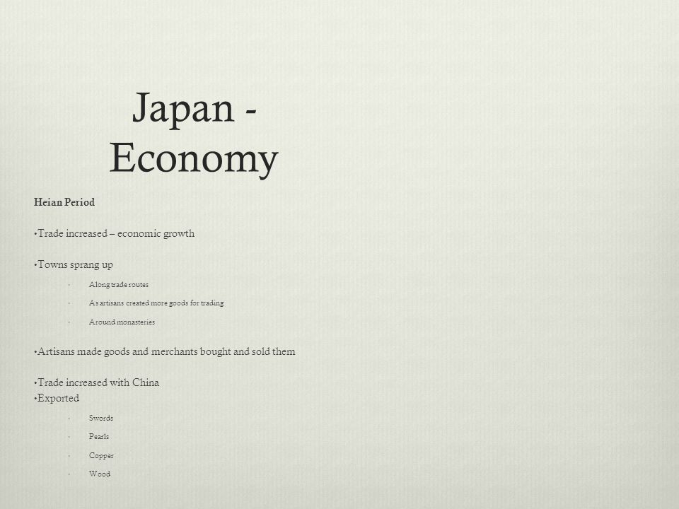 Japan - Economy Heian Period Trade increased – economic growth