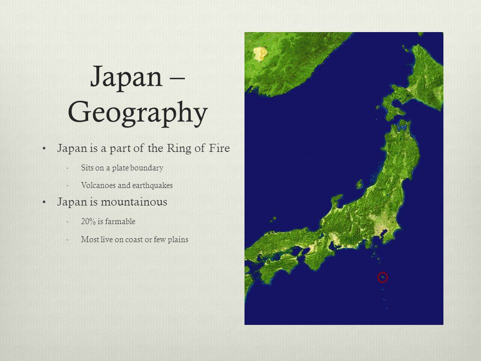 Japan – Geography Japan is a part of the Ring of Fire
