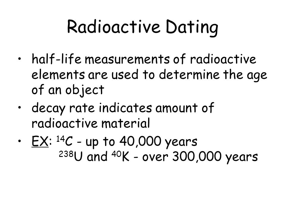 What materials does radioactive dating used to determine the age of objects