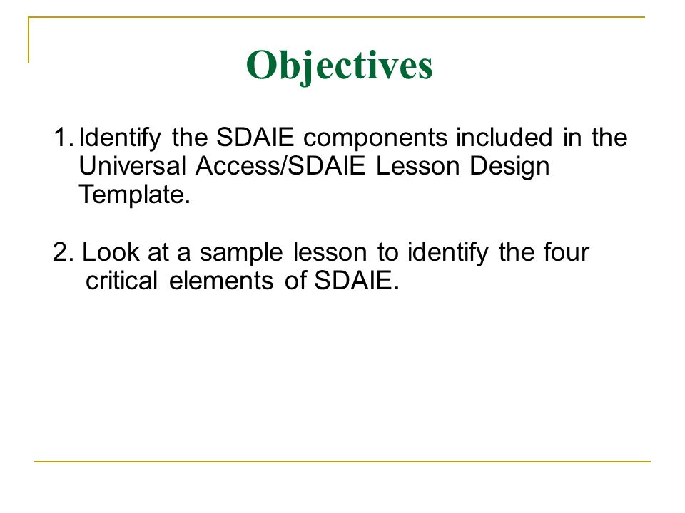 Sdaie Session 2 Universal Accesssdaie Lesson Design Template Ppt
