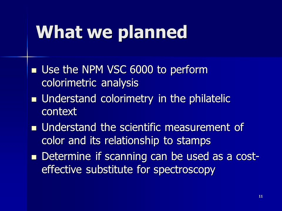 What we planned Use the NPM VSC 6000 to perform colorimetric analysis