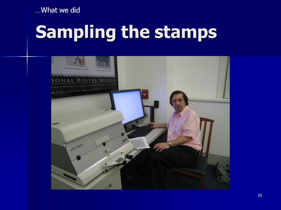 …What we did Sampling the stamps