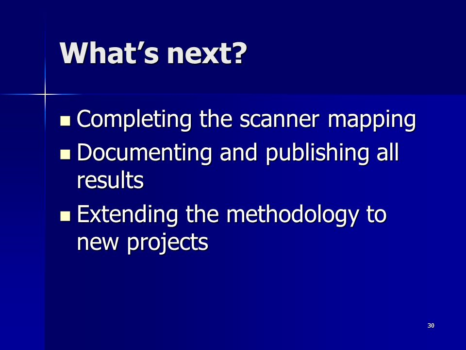 What's next Completing the scanner mapping