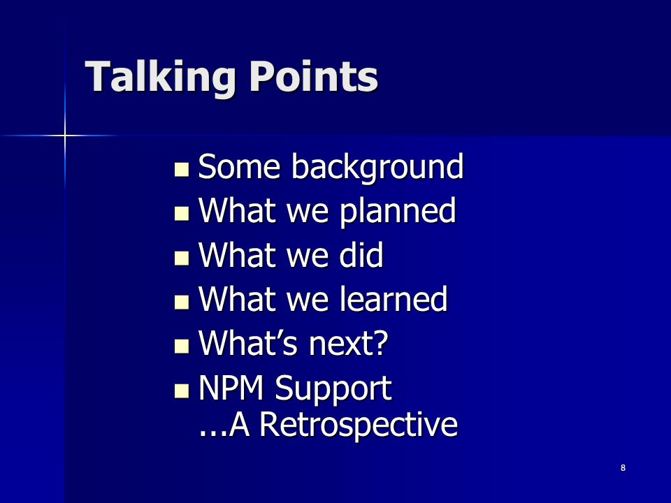 Talking Points Some background What we planned What we did