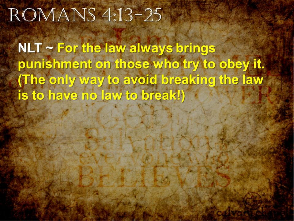 Romans 4:13-25 A CD of this message will be available (free of