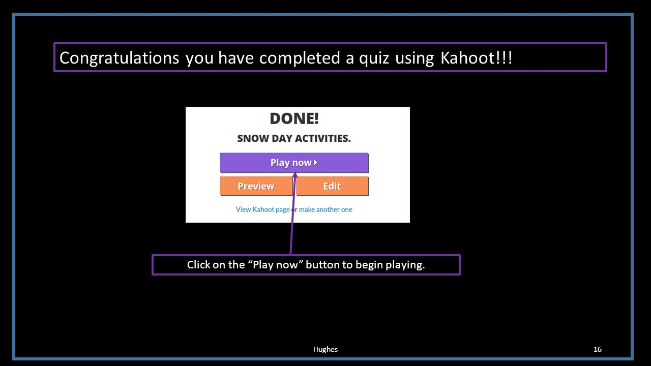 Kahoot Tutorial By: Michael Hughes Hughes  - ppt video online download