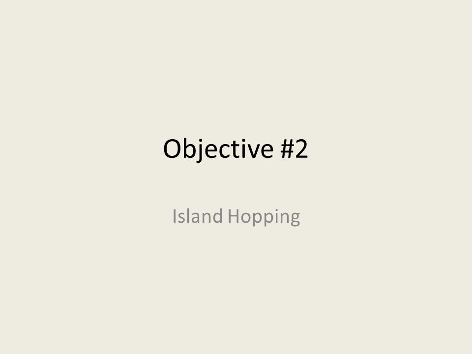 Japan The Western Front Ppt Video Online Download. 16 Objective 2 Island Hopping. Worksheet. Island Hopping Worksheet Answers At Mspartners.co