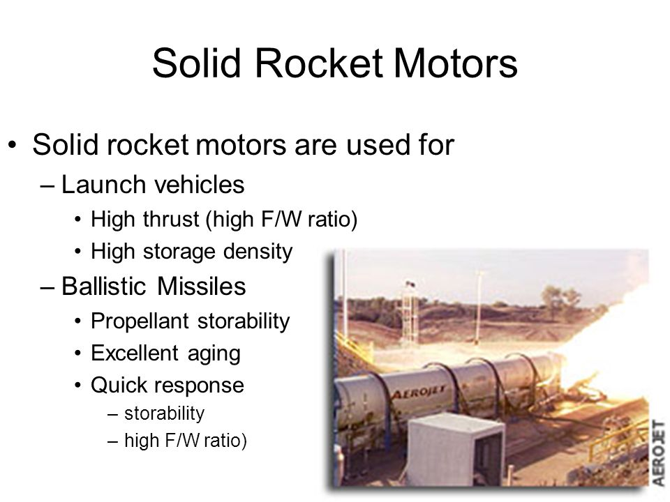 Solid Rocket Motors A solid rocket motor is a system that
