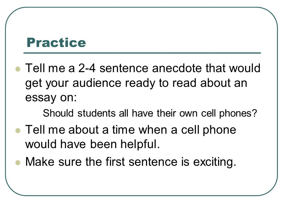 Practice Tell Me A 2 4 Sentence Anecdote That Would Get Your Audience Ready To