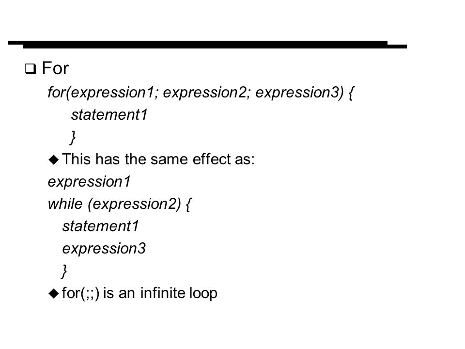 For for(expression1; expression2; expression3) { statement1 }