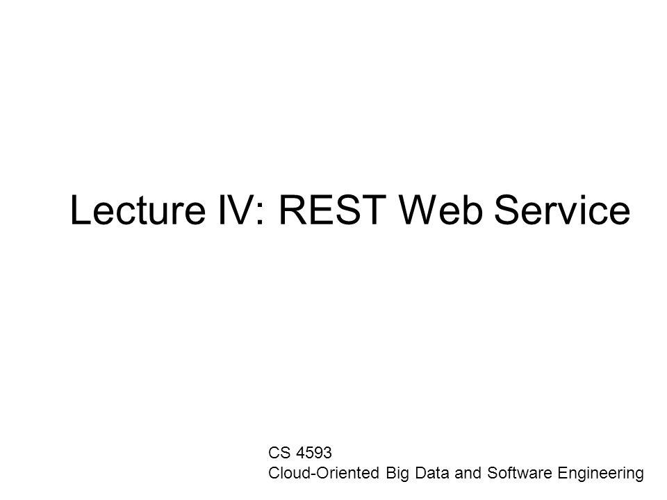 Lecture IV: REST Web Service