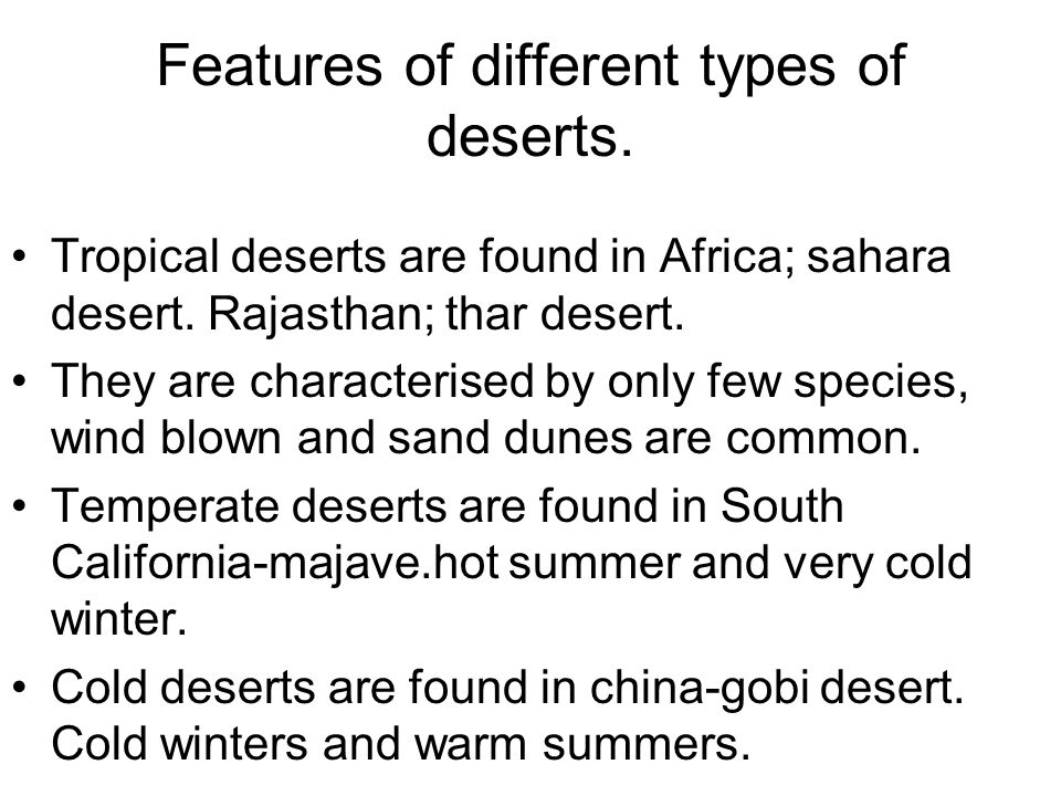 Features of different types of deserts.