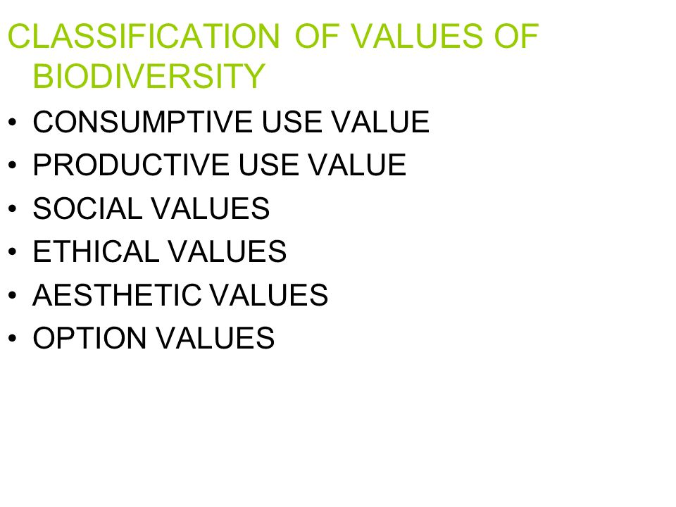 CLASSIFICATION OF VALUES OF BIODIVERSITY