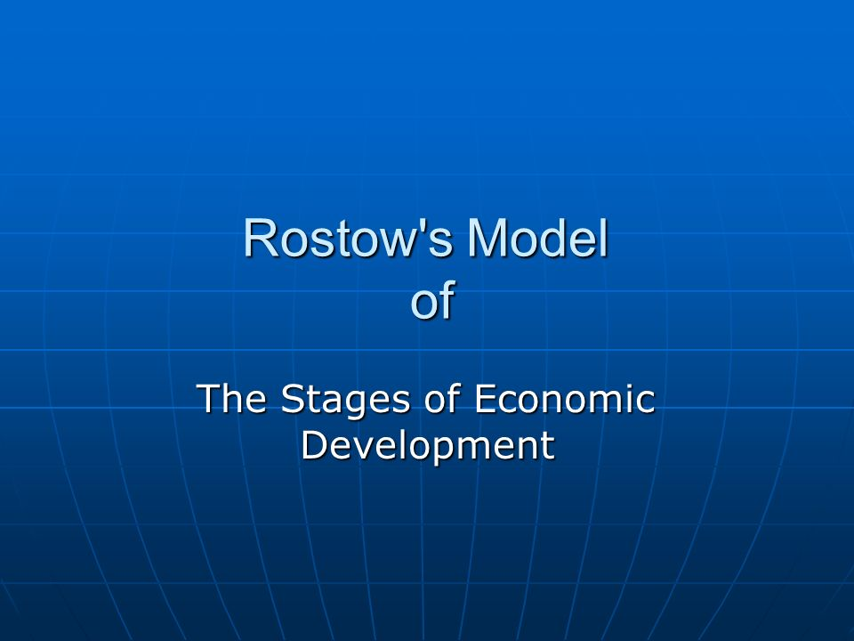 The Stages of Economic Development