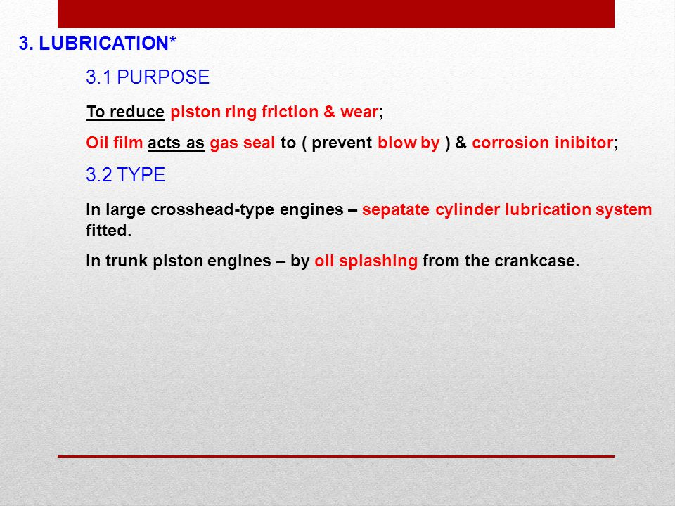 To reduce piston ring friction & wear;