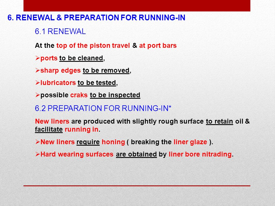 6. RENEWAL & PREPARATION FOR RUNNING-IN 6.1 RENEWAL