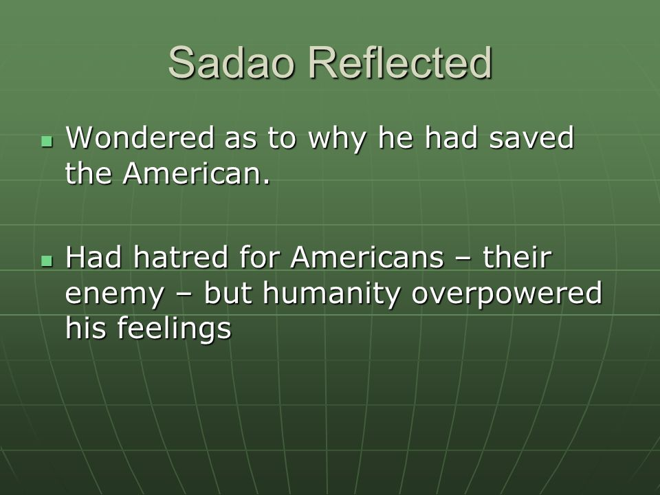 Sadao Reflected Wondered as to why he had saved the American.