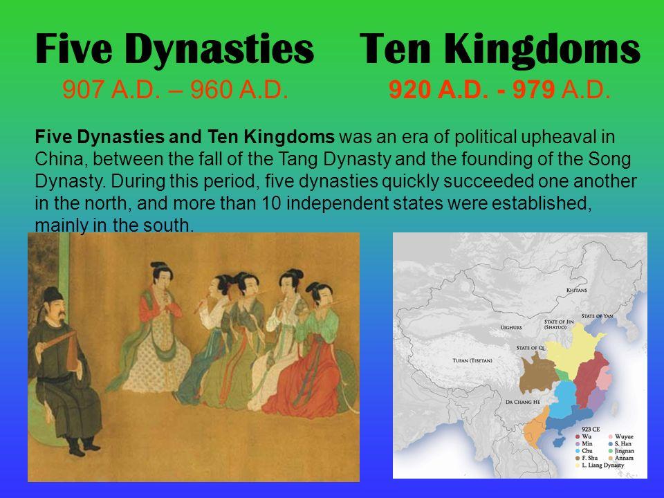 Five Dynasties Ten Kingdoms 907 A D 960 A D 920 A D A D