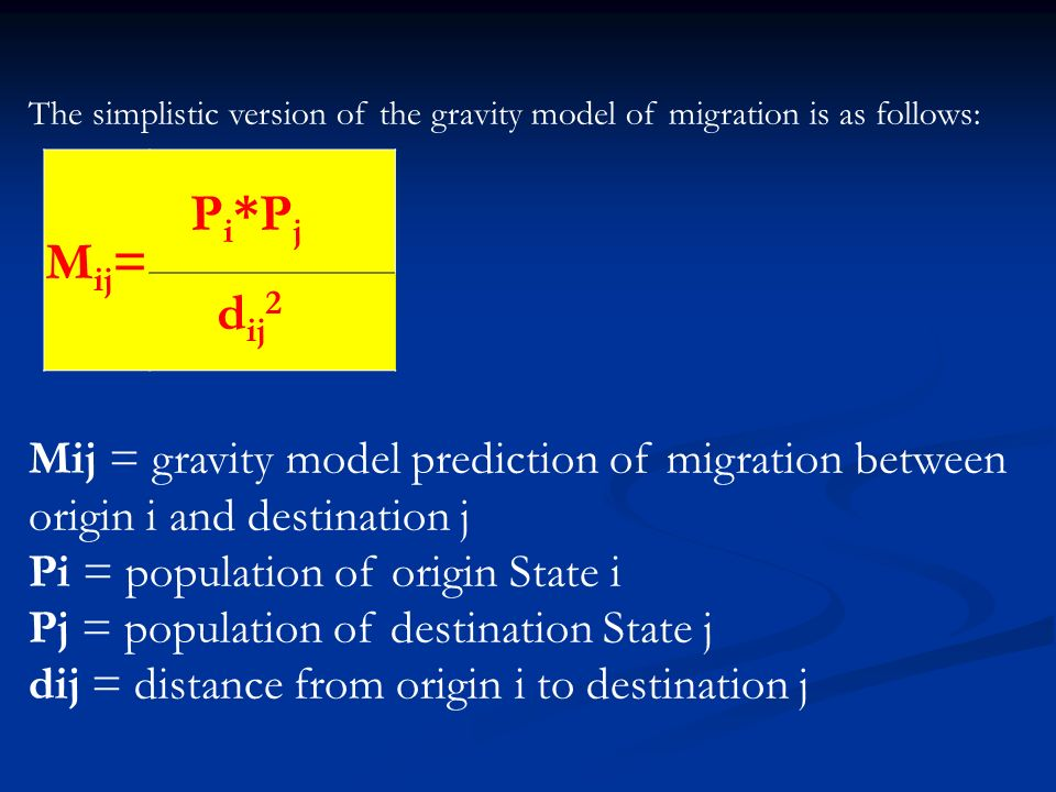 The simplistic version of the gravity model of migration is as follows: