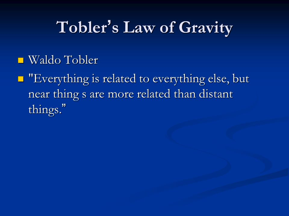 Tobler's Law of Gravity